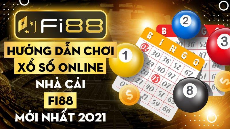 Hướng dẫn chơi xổ số online nhà cái Fi88 mới nhất 2021